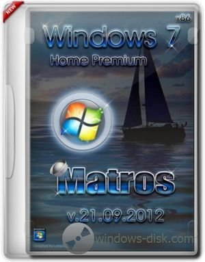 Windows 7 x86 Home Premium Matros 21.09.12